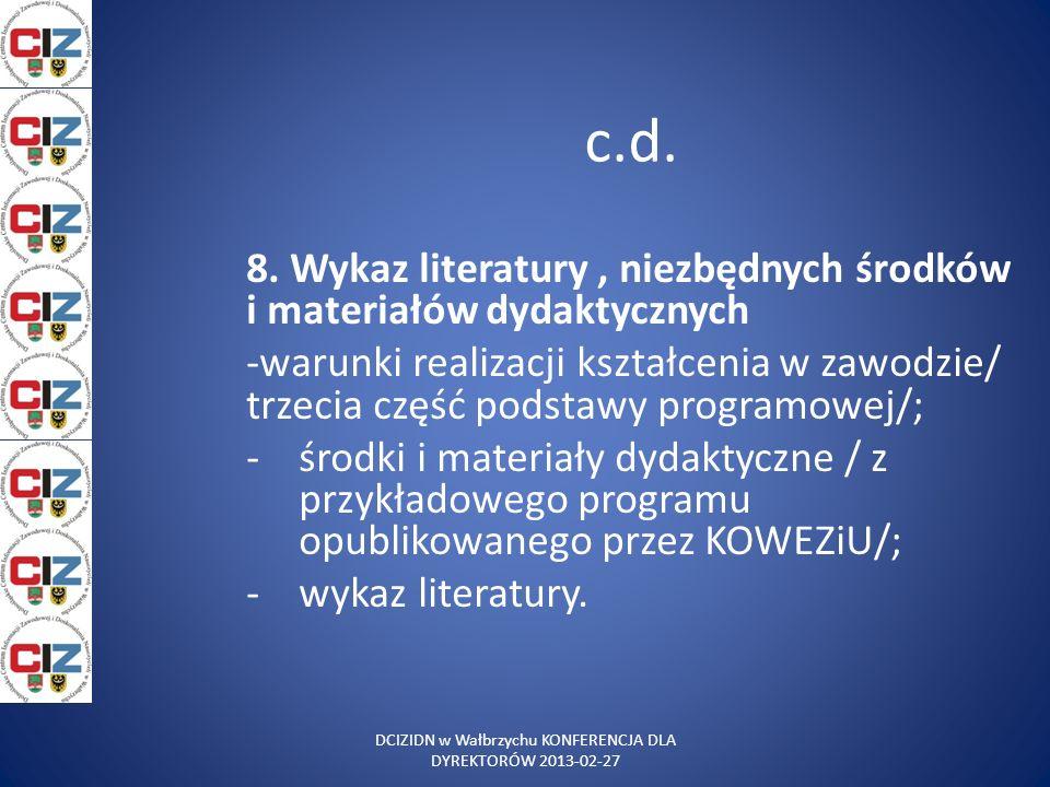 c.d. 8. Wykaz literatury, niezbędnych środków i materiałów dydaktycznych -warunki realizacji kształcenia w zawodzie/ trzecia część podstawy programowe