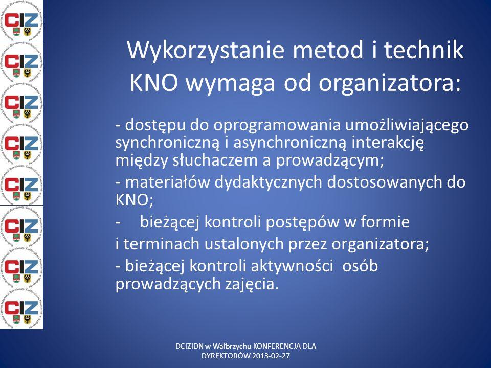 Wykorzystanie metod i technik KNO wymaga od organizatora: - dostępu do oprogramowania umożliwiającego synchroniczną i asynchroniczną interakcję między
