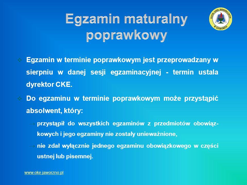 Egzamin w terminie poprawkowym jest przeprowadzany w sierpniu w danej sesji egzaminacyjnej - termin ustala dyrektor CKE. Do egzaminu w terminie popraw
