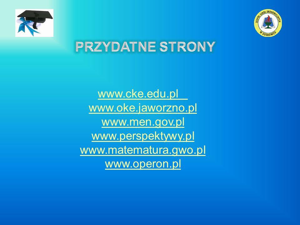 www.cke.edu.pl www.oke.jaworzno.pl www.men.gov.pl www.perspektywy.pl www.matematura.gwo.pl www.operon.pl