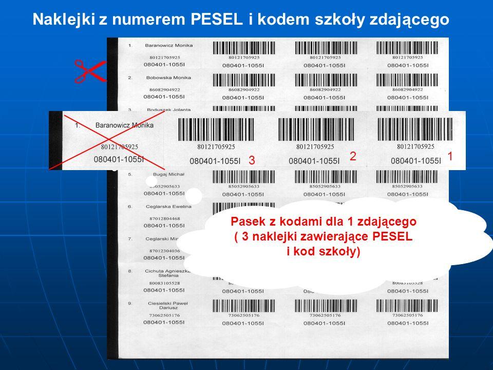 Naklejki z numerem PESEL i kodem szkoły zdającego Pasek z kodami dla 1 zdającego ( 3 naklejki zawierające PESEL i kod szkoły) 3 21