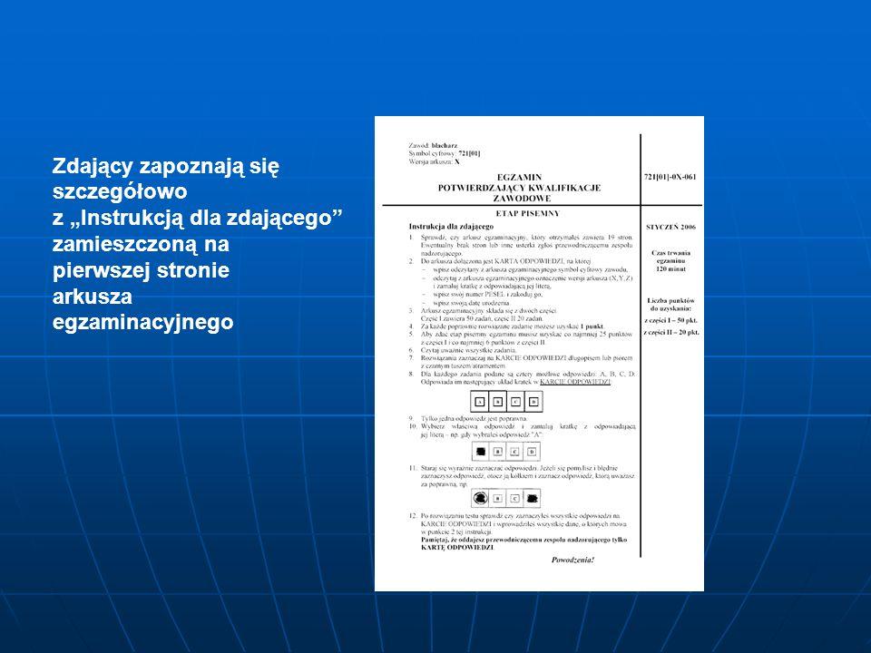 Zdający zapoznają się szczegółowo z Instrukcją dla zdającego zamieszczoną na pierwszej stronie arkusza egzaminacyjnego