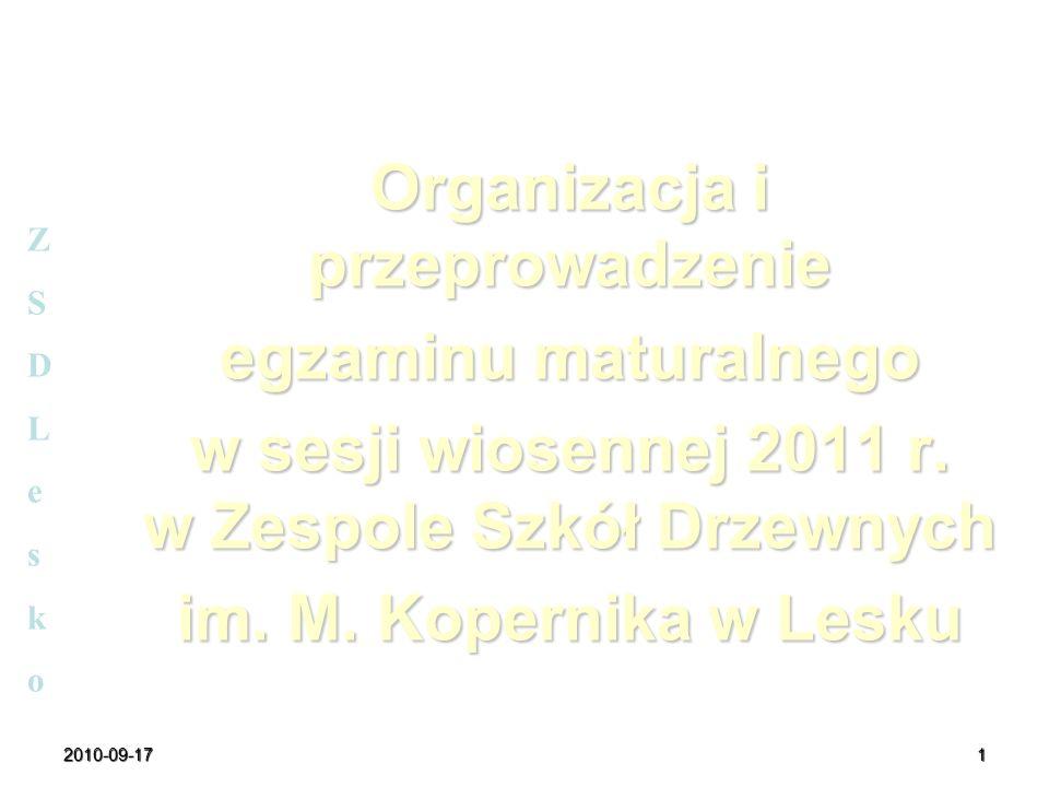 2010-09-171 Organizacja i przeprowadzenie egzaminu maturalnego w sesji wiosennej 2011 r. w Zespole Szkół Drzewnych im. M. Kopernika w Lesku ZSDLeskoZS