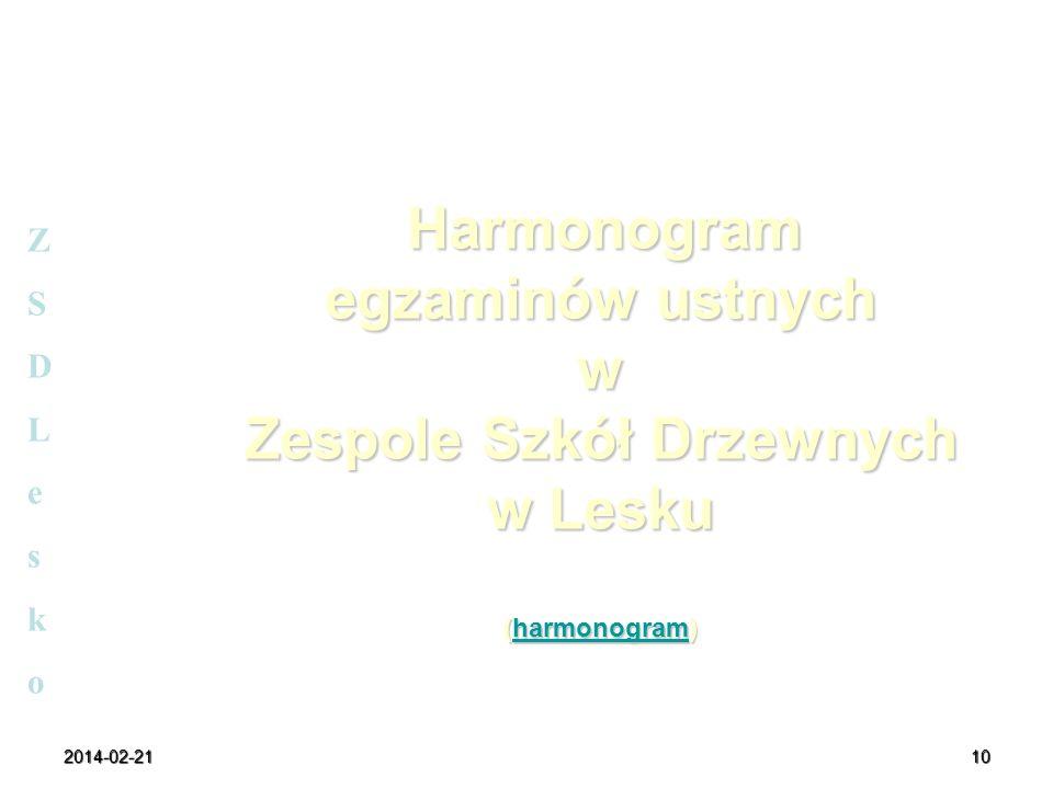 2014-02-2110 Harmonogram egzaminów ustnych w Zespole Szkół Drzewnych w Lesku (harmonogram) Harmonogram egzaminów ustnych w Zespole Szkół Drzewnych w L