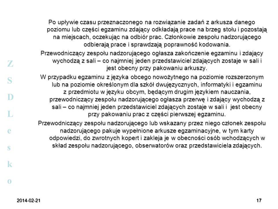 2014-02-2117 Po upływie czasu przeznaczonego na rozwiązanie zadań z arkusza danego poziomu lub części egzaminu zdający odkładają prace na brzeg stołu