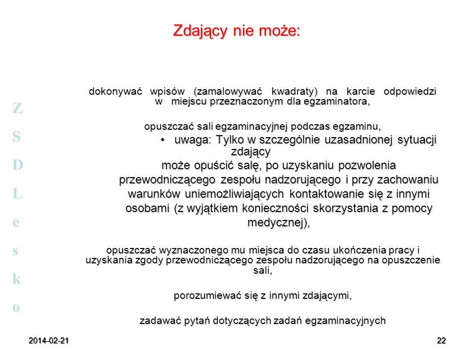 2014-02-2122 Zdający nie może: dokonywać wpisów (zamalowywać kwadraty) na karcie odpowiedzi w miejscu przeznaczonym dla egzaminatora, opuszczać sali e