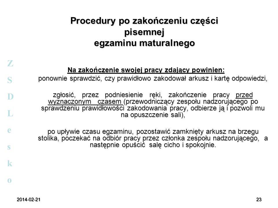 2014-02-2123 Na zakończenie swojej pracy zdający powinien: ponownie sprawdzić, czy prawidłowo zakodował arkusz i kartę odpowiedzi, zgłosić, przez podn