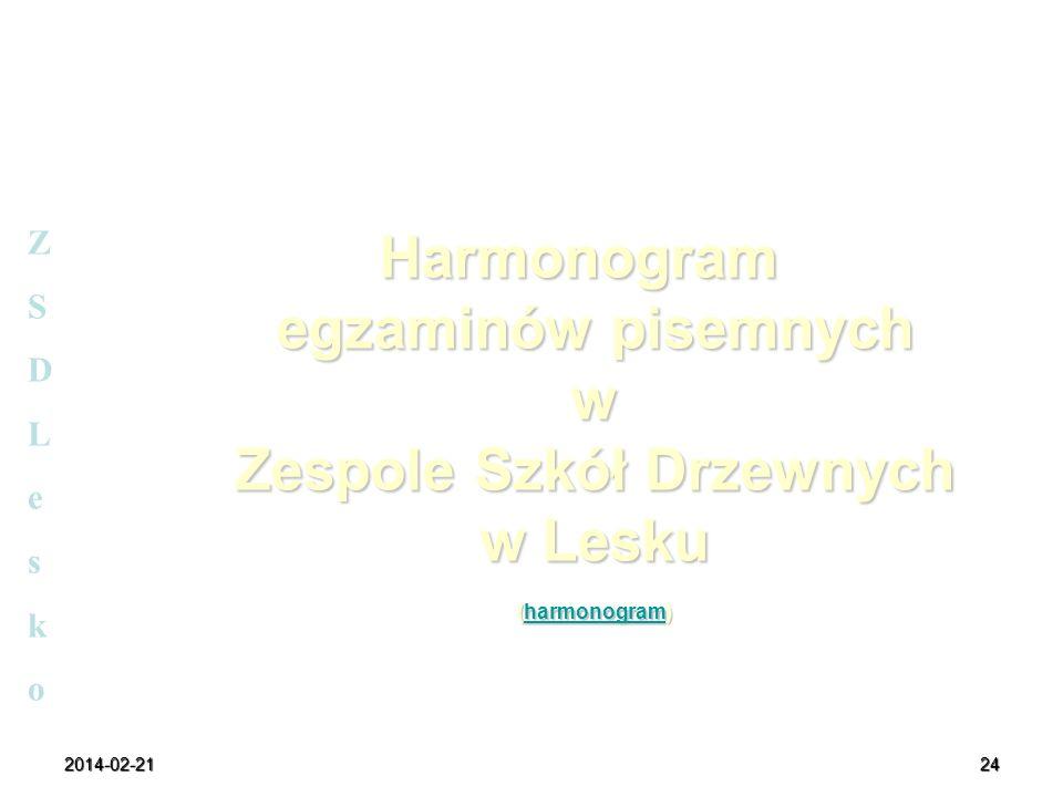 2014-02-2124 Harmonogram egzaminów pisemnych w Zespole Szkół Drzewnych w Lesku (harmonogram) Harmonogram egzaminów pisemnych w Zespole Szkół Drzewnych