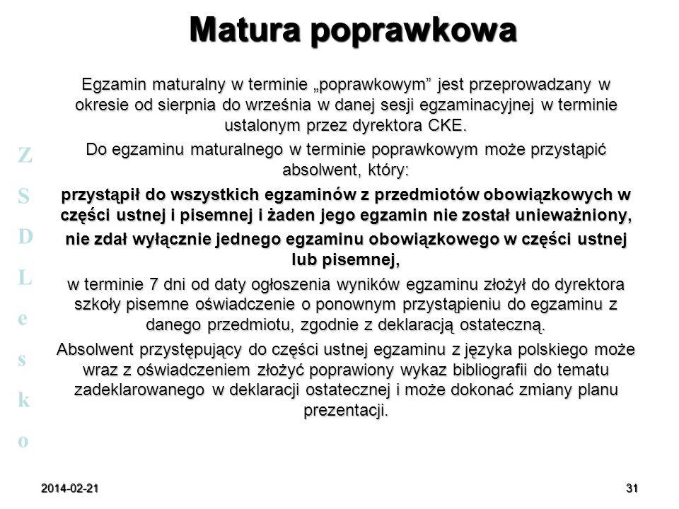 Matura poprawkowa Egzamin maturalny w terminie poprawkowym jest przeprowadzany w okresie od sierpnia do września w danej sesji egzaminacyjnej w termin