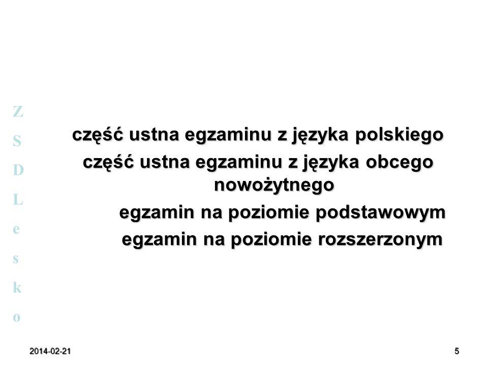 2014-02-215 część ustna egzaminu z języka polskiego część ustna egzaminu z języka obcego nowożytnego egzamin na poziomie podstawowym egzamin na poziom