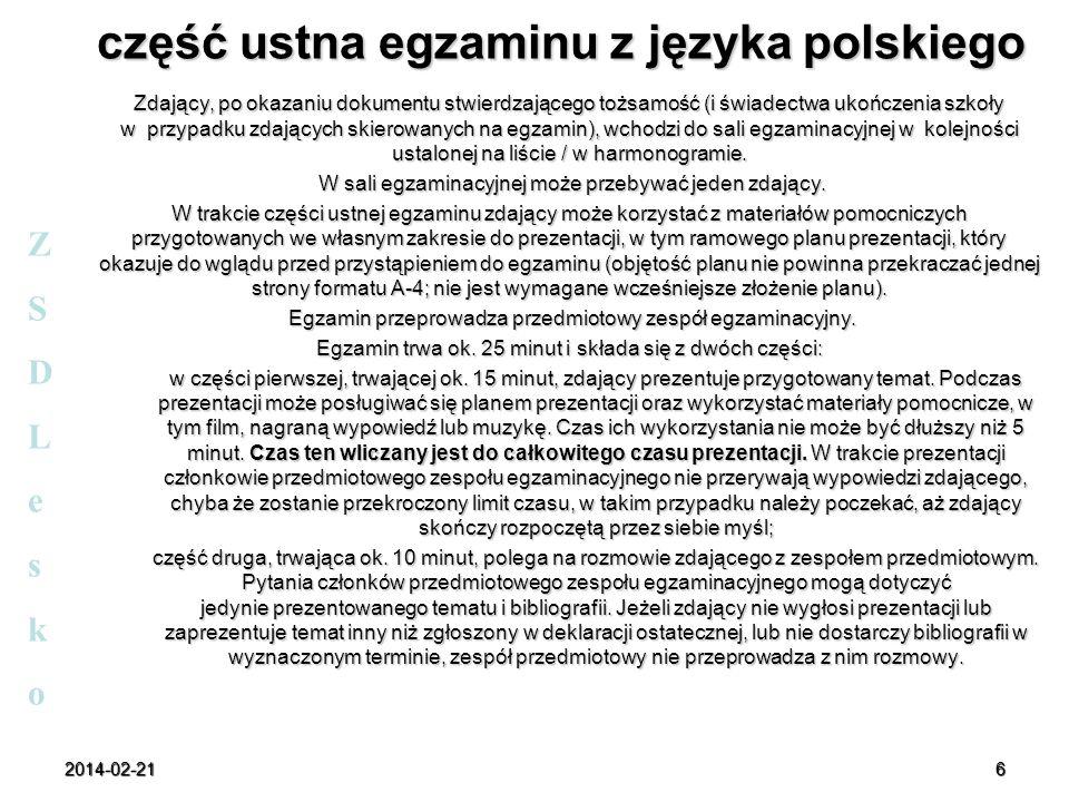 2014-02-21 7 część ustna egzaminu z języka obcego nowożytnego Część ustna egzaminu z języka obcego nowożytnego, niezależnie od tego, czy jest on zdawany jako przedmiot obowiązkowy, dodatkowy, czy jako drugi język nauczania w szkołach lub oddziałach dwujęzycznych, przebiega w następujący sposób: zdający, po okazaniu dokumentu stwierdzającego tożsamość (i świadectwa ukończenia szkoły w przypadku zdających skierowanych na egzamin), wchodzi do sali egzaminacyjnej w kolejności ustalonej na liście / w harmonogramie, zdający losuje zestaw egzaminacyjny, zdający może otrzymać do sporządzania notatek niezapisaną kartkę (opatrzoną pieczęcią szkoły), która po zakończeniu egzaminu podlega zwrotowi i zniszczeniu, zdający zajmuje miejsce przy stoliku i przygotowuje się do egzaminu.