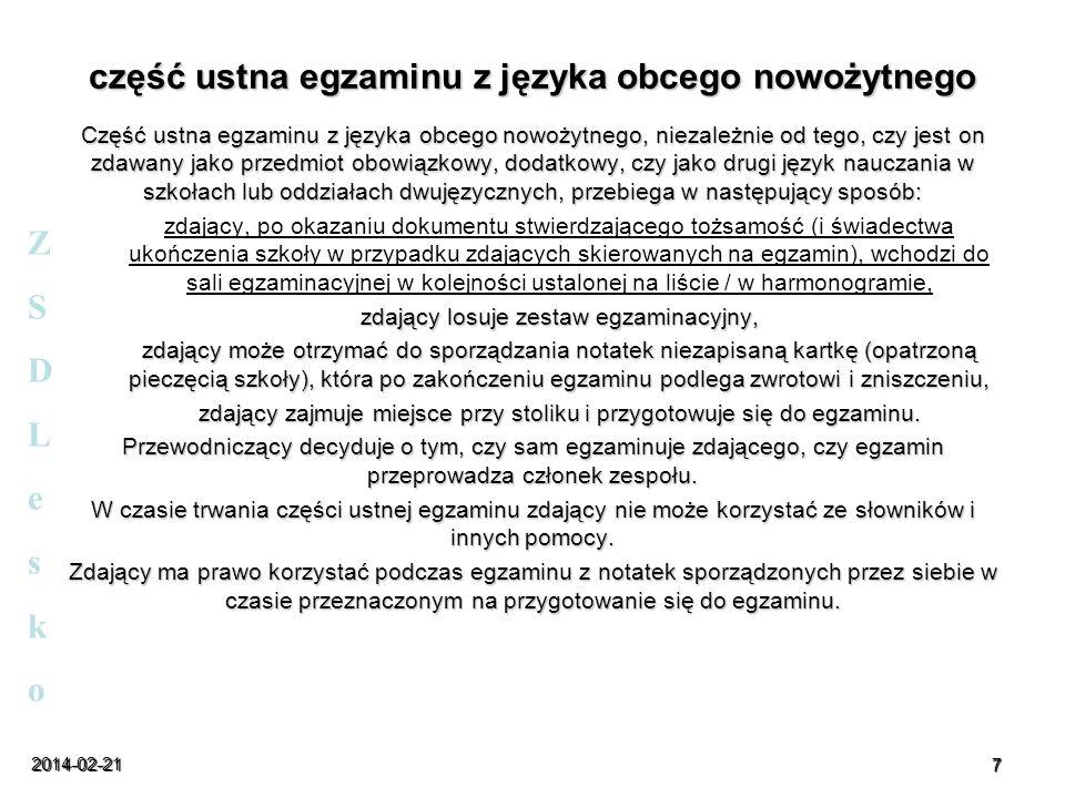 2014-02-21 7 część ustna egzaminu z języka obcego nowożytnego Część ustna egzaminu z języka obcego nowożytnego, niezależnie od tego, czy jest on zdawa