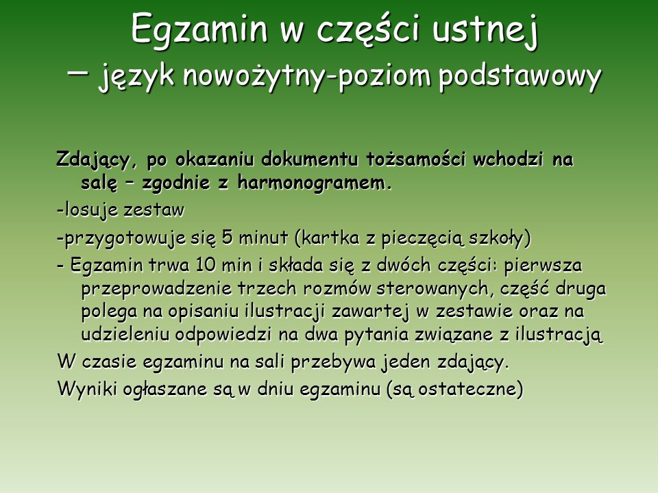 Egzamin w części ustnej – język nowożytny-poziom rozszerzony Zdający, po okazaniu dokumentu tożsamości wchodzi na salę – zgodnie z harmonogramem.