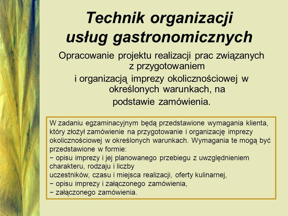 Technik organizacji usług gastronomicznych Opracowanie projektu realizacji prac związanych z przygotowaniem i organizacją imprezy okolicznościowej w o