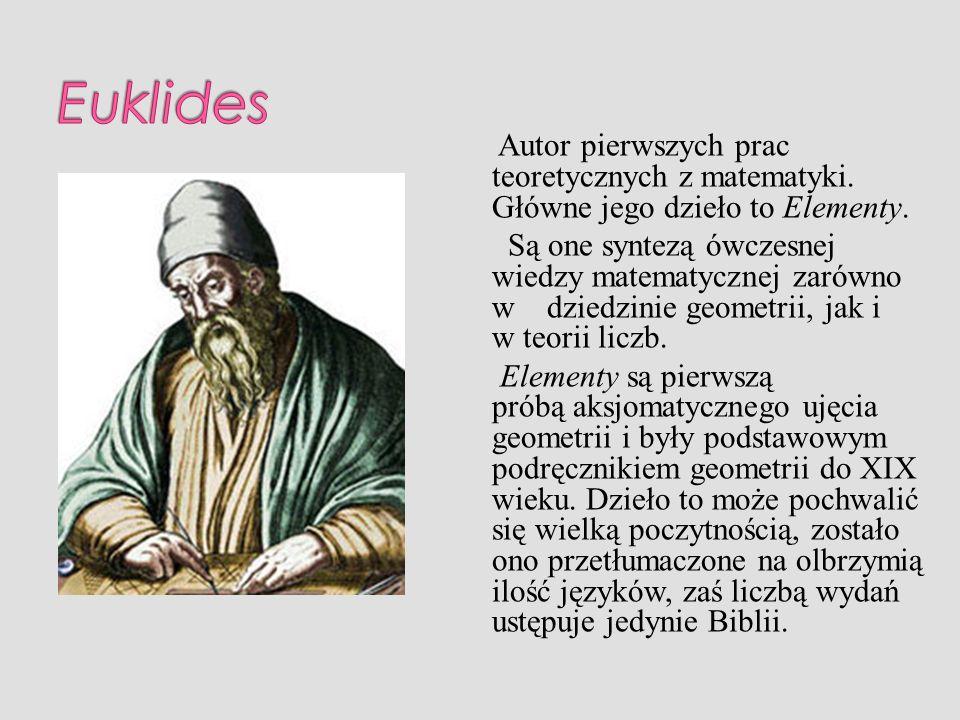 Autor pierwszych prac teoretycznych z matematyki. Główne jego dzieło to Elementy. Są one syntezą ówczesnej wiedzy matematycznej zarówno w dziedzinie g
