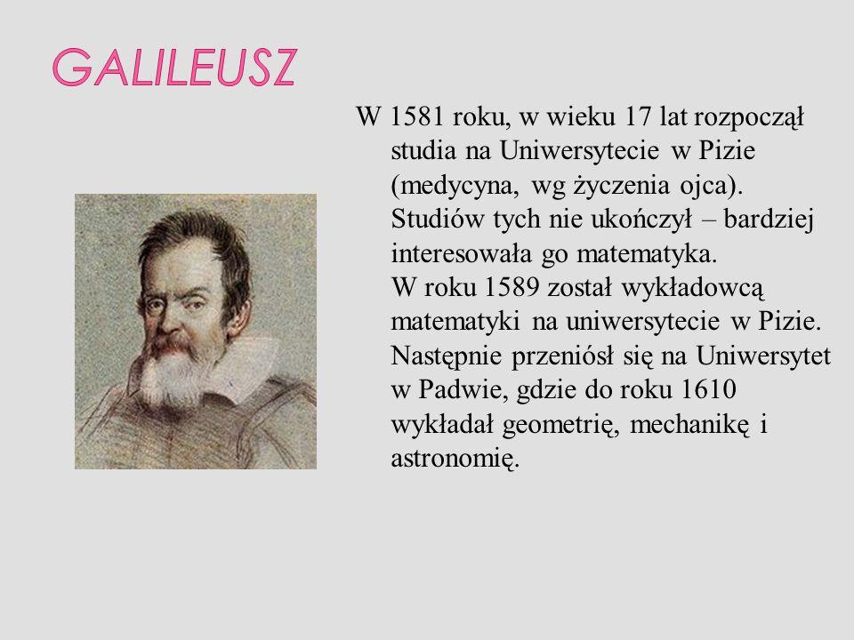 W 1581 roku, w wieku 17 lat rozpoczął studia na Uniwersytecie w Pizie (medycyna, wg życzenia ojca). Studiów tych nie ukończył – bardziej interesowała