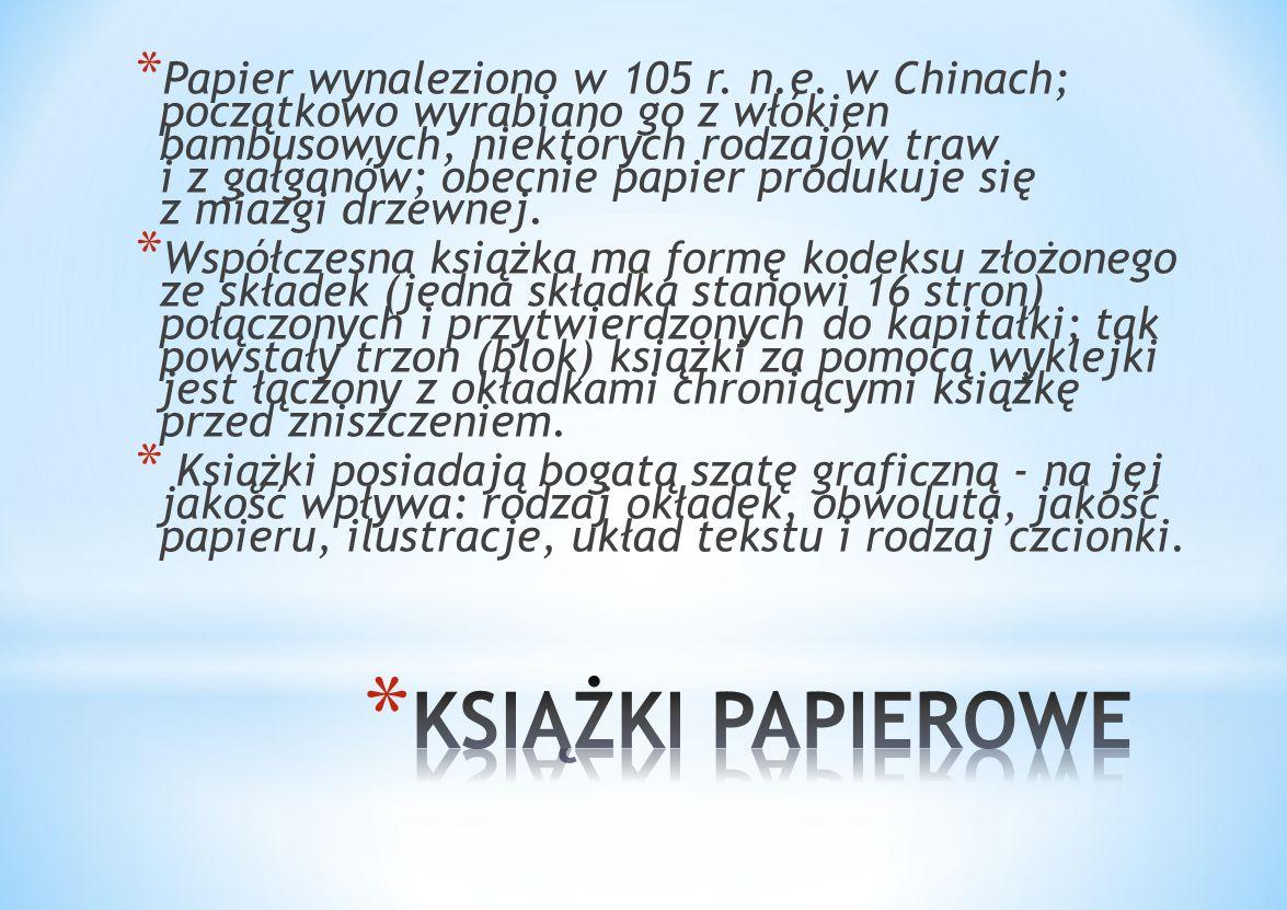 * Papier wynaleziono w 105 r.n.e.