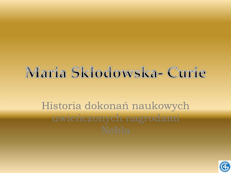 Historia dokonań naukowych uwieńczonych nagrodami Nobla