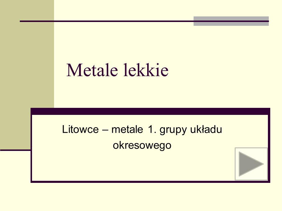 Do grupy litowców należą Lit 3 Li Sód 11 Na Potas 19 K Rubid 37 Rb Cez 55 Cs Frans 87 Fr