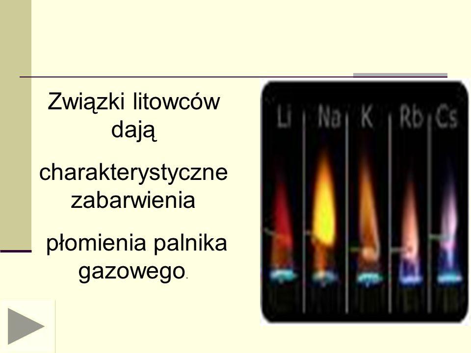 Związki litowców dają charakterystyczne zabarwienia płomienia palnika gazowego.