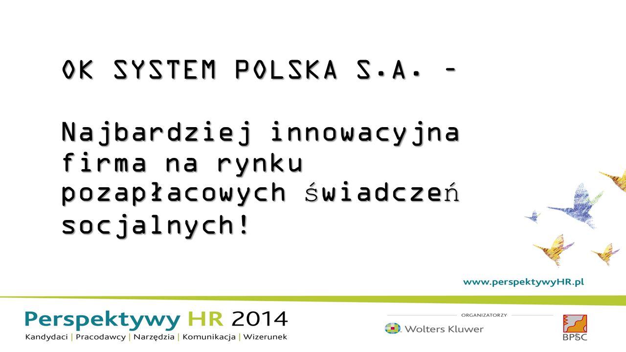 OK SYSTEM POLSKA S.A. – Najbardziej innowacyjna firma na rynku pozapłacowych świadczeń socjalnych! 2
