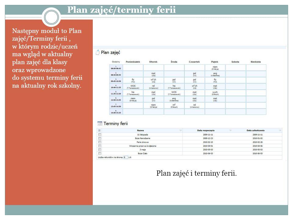 Następny moduł to Plan zajęć/Terminy ferii, w którym rodzic/uczeń ma wgląd w aktualny plan zajęć dla klasy oraz wprowadzone do systemu terminy ferii n