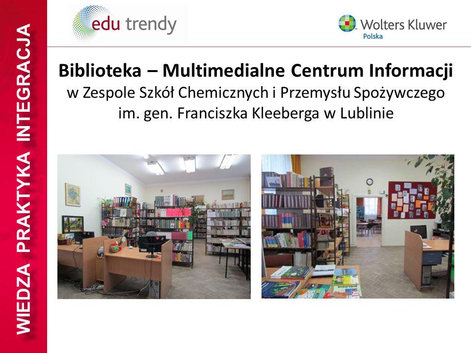 WIEDZA PRAKTYKA INTEGRACJA Biblioteka – Multimedialne Centrum Informacji w Zespole Szkół Chemicznych i Przemysłu Spożywczego im.