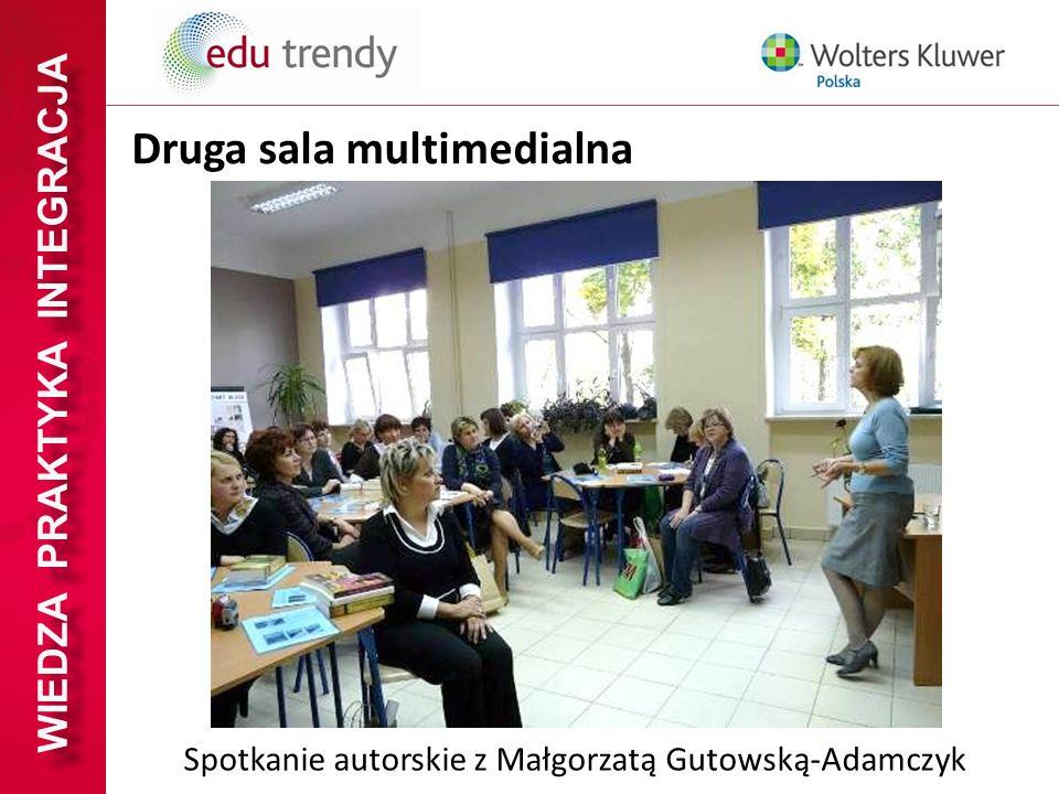 WIEDZA PRAKTYKA INTEGRACJA Druga sala multimedialna Spotkanie autorskie z Małgorzatą Gutowską-Adamczyk