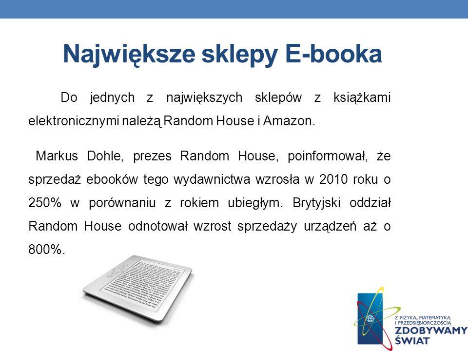 Największe sklepy E-booka Do jednych z największych sklepów z książkami elektronicznymi należą Random House i Amazon.