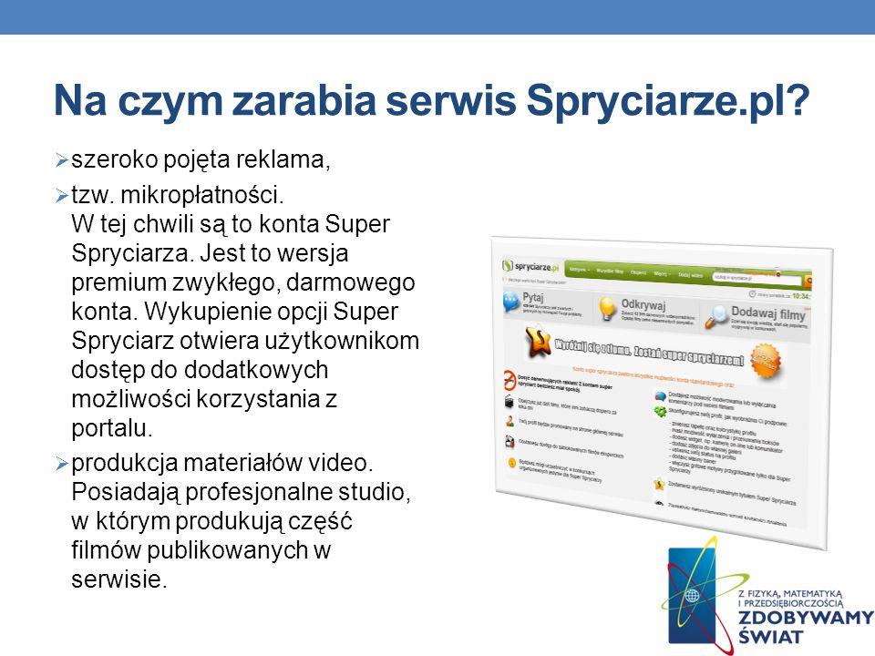 Na czym zarabia serwis Spryciarze.pl.szeroko pojęta reklama, tzw.