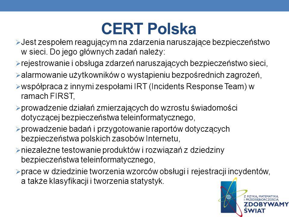 CERT Polska Jest zespołem reagującym na zdarzenia naruszające bezpieczeństwo w sieci.