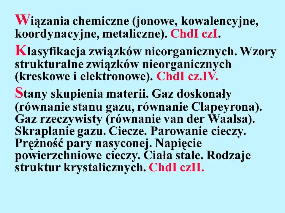 W iązania chemiczne (jonowe, kowalencyjne, koordynacyjne, metaliczne). ChdI czI. K lasyfikacja związków nieorganicznych. Wzory strukturalne związków n