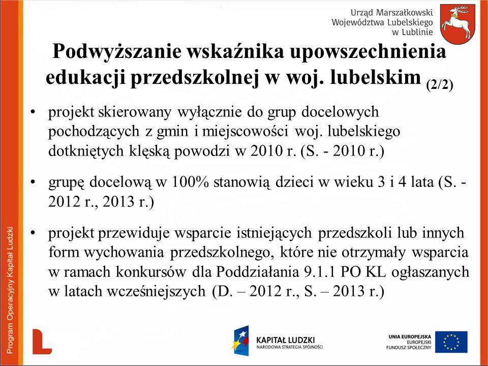 Podwyższanie wskaźnika upowszechnienia edukacji przedszkolnej w woj. lubelskim (2/2) projekt skierowany wyłącznie do grup docelowych pochodzących z gm