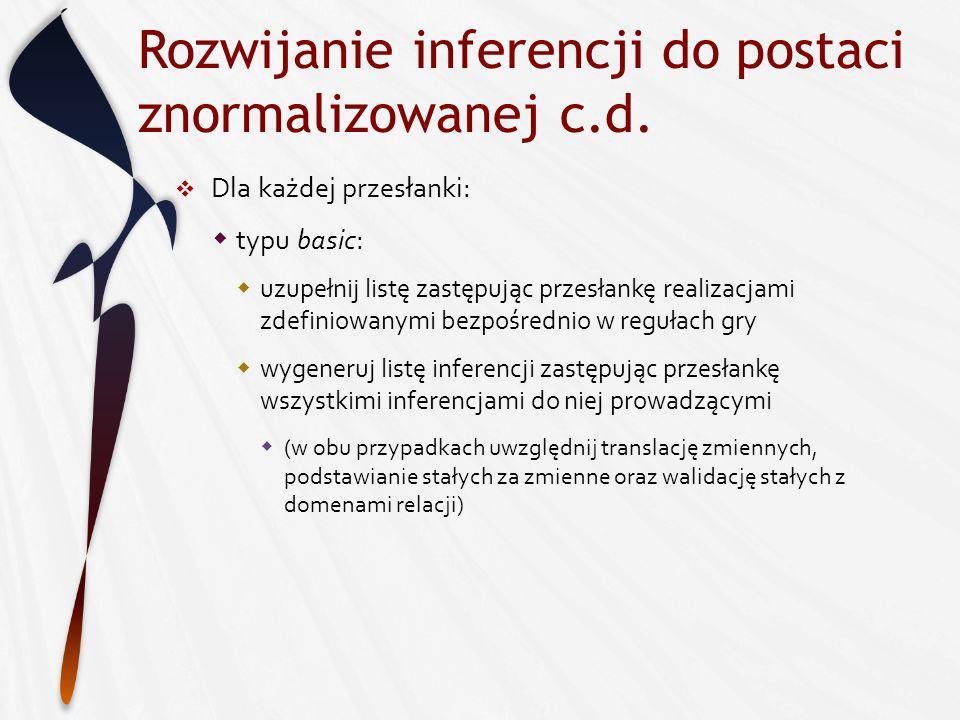 Rozwijanie inferencji do postaci znormalizowanej c.d.