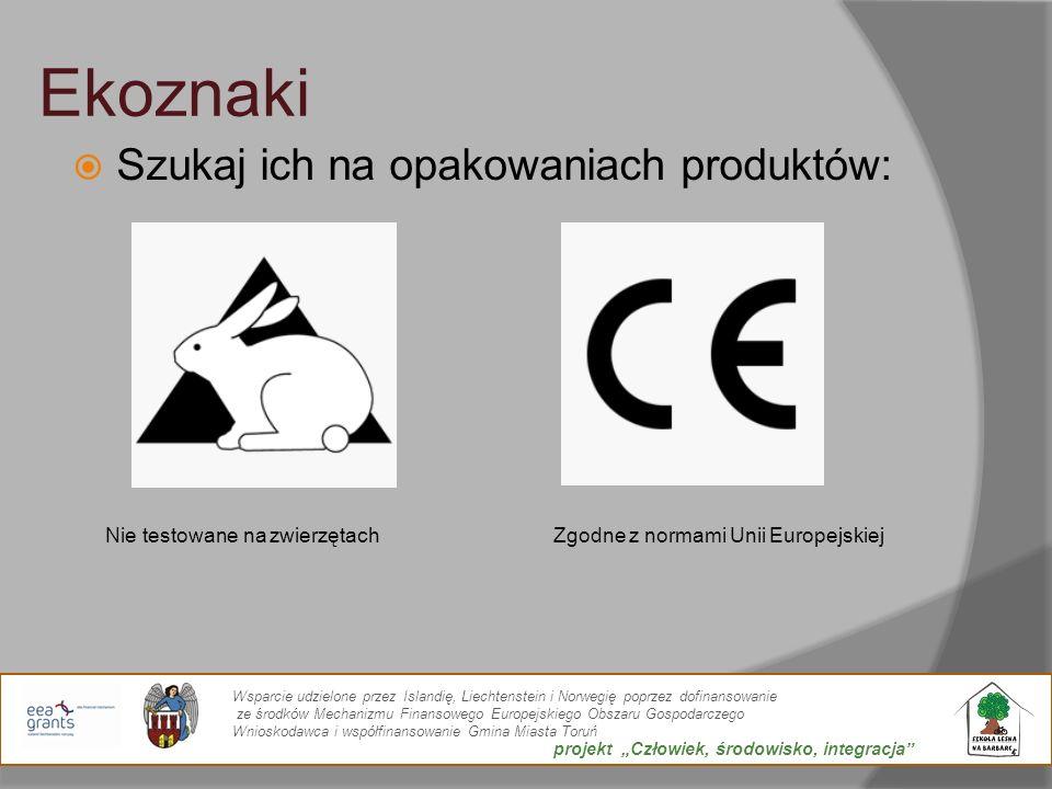 Ekoznaki Szukaj ich na opakowaniach produktów: Nie testowane na zwierzętachZgodne z normami Unii Europejskiej Wsparcie udzielone przez Islandię, Liech