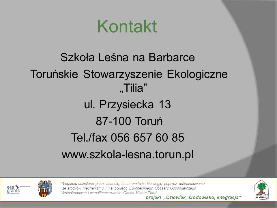 Kontakt Szkoła Leśna na Barbarce Toruńskie Stowarzyszenie Ekologiczne Tilia ul. Przysiecka 13 87-100 Toruń Tel./fax 056 657 60 85 www.szkola-lesna.tor