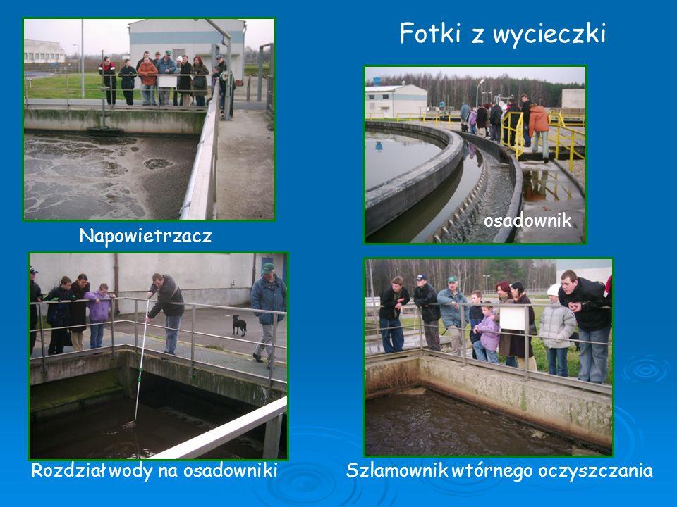 Napowietrzacz Rozdział wody na osadowniki Fotki z wycieczki osadownik Szlamownik wtórnego oczyszczania