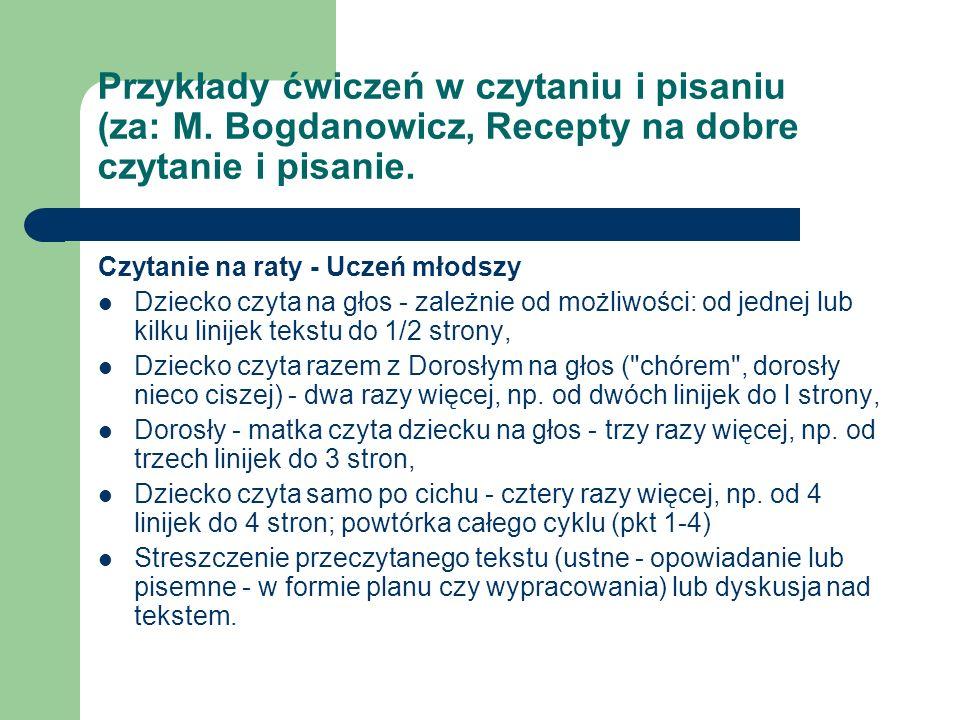Przykłady ćwiczeń w czytaniu i pisaniu (za: M. Bogdanowicz, Recepty na dobre czytanie i pisanie. Czytanie na raty - Uczeń młodszy Dziecko czyta na gło