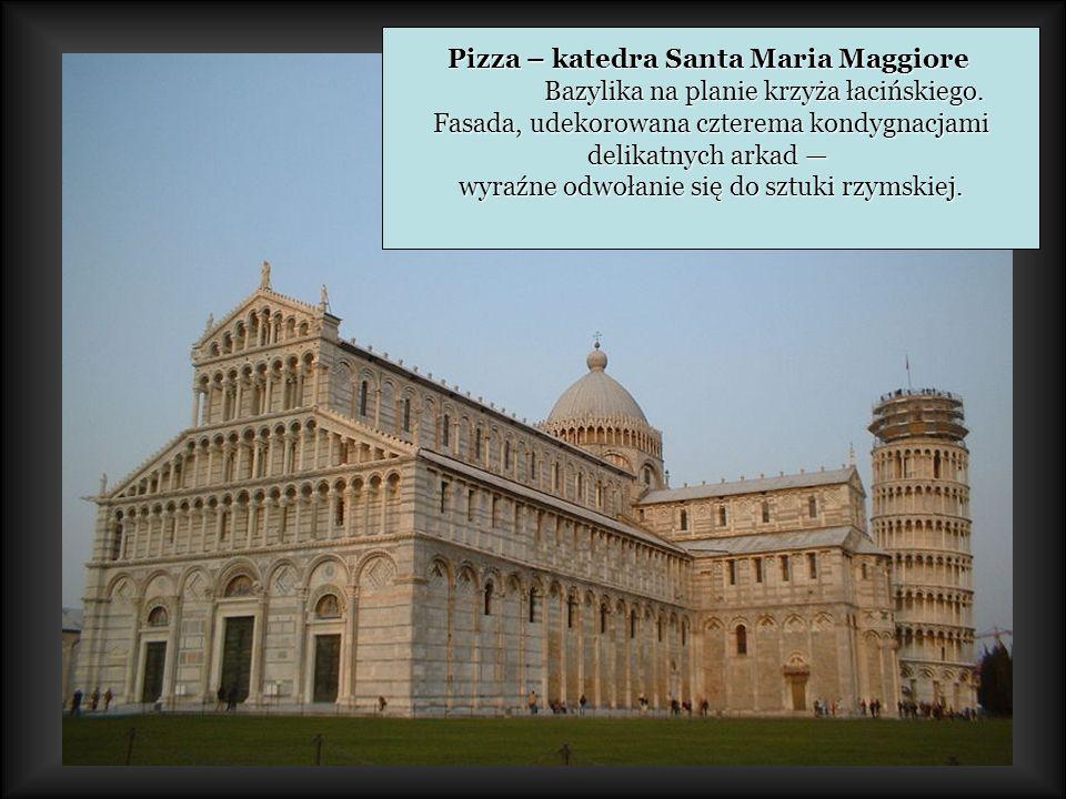 Pizza – katedra Santa Maria Maggiore Bazylika na planie krzyża łacińskiego.