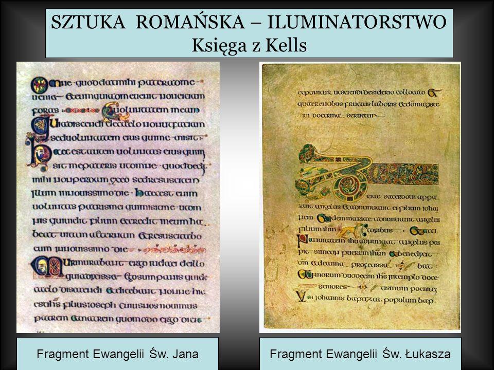 SZTUKA ROMAŃSKA – ILUMINATORSTWO Księga z Kells Fragment Ewangelii Św. JanaFragment Ewangelii Św. Łukasza