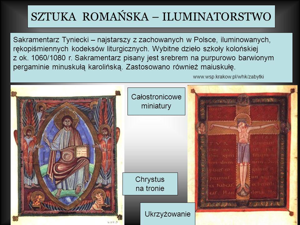 SZTUKA ROMAŃSKA – ILUMINATORSTWO Sakramentarz Tyniecki – najstarszy z zachowanych w Polsce, iluminowanych, rękopiśmiennych kodeksów liturgicznych. Wyb