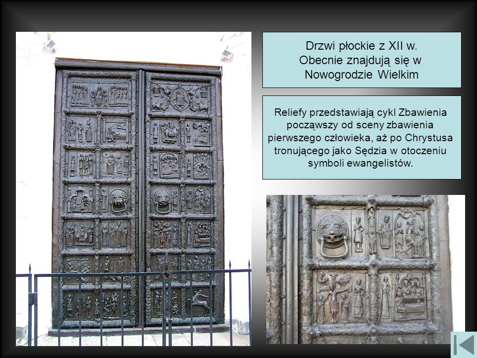 Drzwi płockie z XII w. Obecnie znajdują się w Nowogrodzie Wielkim Reliefy przedstawiają cykl Zbawienia począwszy od sceny zbawienia pierwszego człowie