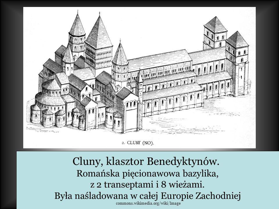 Cluny, klasztor Benedyktynów. Romańska pięcionawowa bazylika, z 2 transeptami i 8 wieżami. Była naśladowana w całej Europie Zachodniej commons.wikimed
