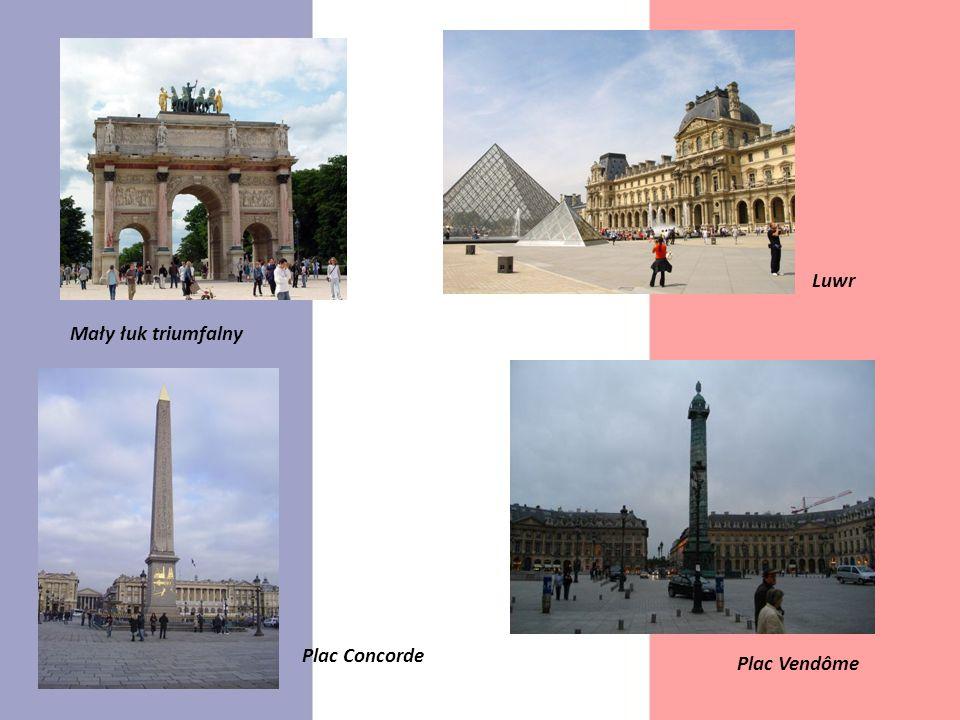 Mały łuk triumfalny Luwr Plac Concorde Plac Vendôme