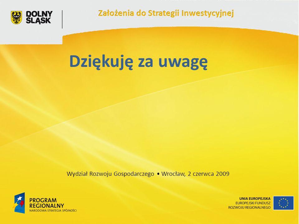Dziękuję za uwagę Wydział Rozwoju Gospodarczego Wrocław, 2 czerwca 2009