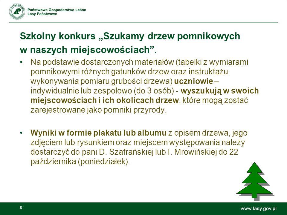 8 Szkolny konkurs Szukamy drzew pomnikowych w naszych miejscowościach. Na podstawie dostarczonych materiałów (tabelki z wymiarami pomnikowymi różnych