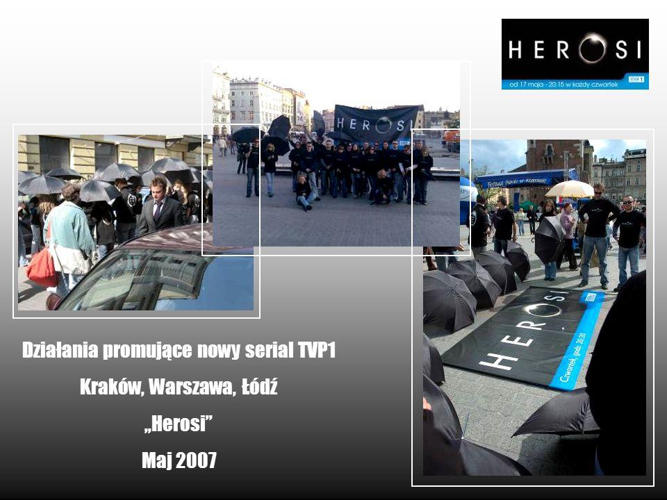 Działania promujące nowy serial TVP1 Kraków, Warszawa, Łódź Herosi Maj 2007