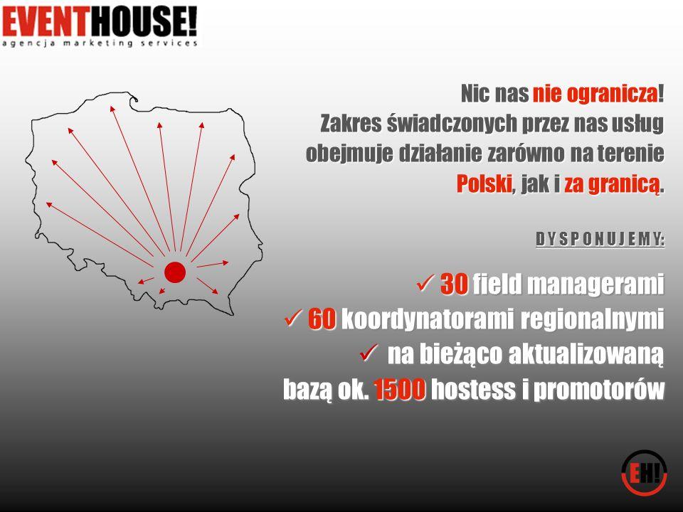 Nic nas nie ogranicza! Zakres świadczonych przez nas usług obejmuje działanie zarówno na terenie Polski, jak i za granicą. D Y S P O N U J E M Y: 30 f