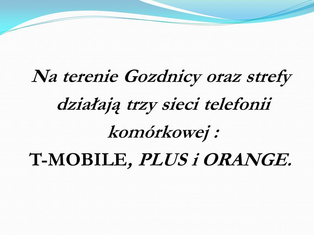 Na terenie Gozdnicy oraz strefy działają trzy sieci telefonii komórkowej : T-MOBILE, PLUS i ORANGE.