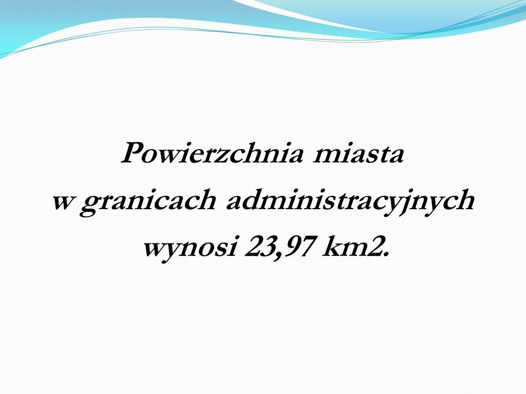 Powierzchnia miasta w granicach administracyjnych wynosi 23,97 km2.